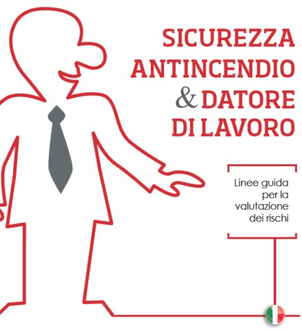 Sicurezza sul lavoro, questo il tema del nuovo progetto dei Vigili del Fuoco
