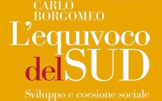 Presentazione del libro 'L'equivoco del Sud. Sviluppo e coesione sociale' di Carlo Borgomeo