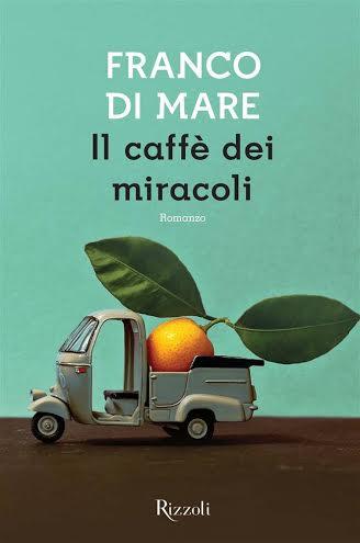 'Il caffè dei miracoli', il nuovo romanzo di Franco di Mare