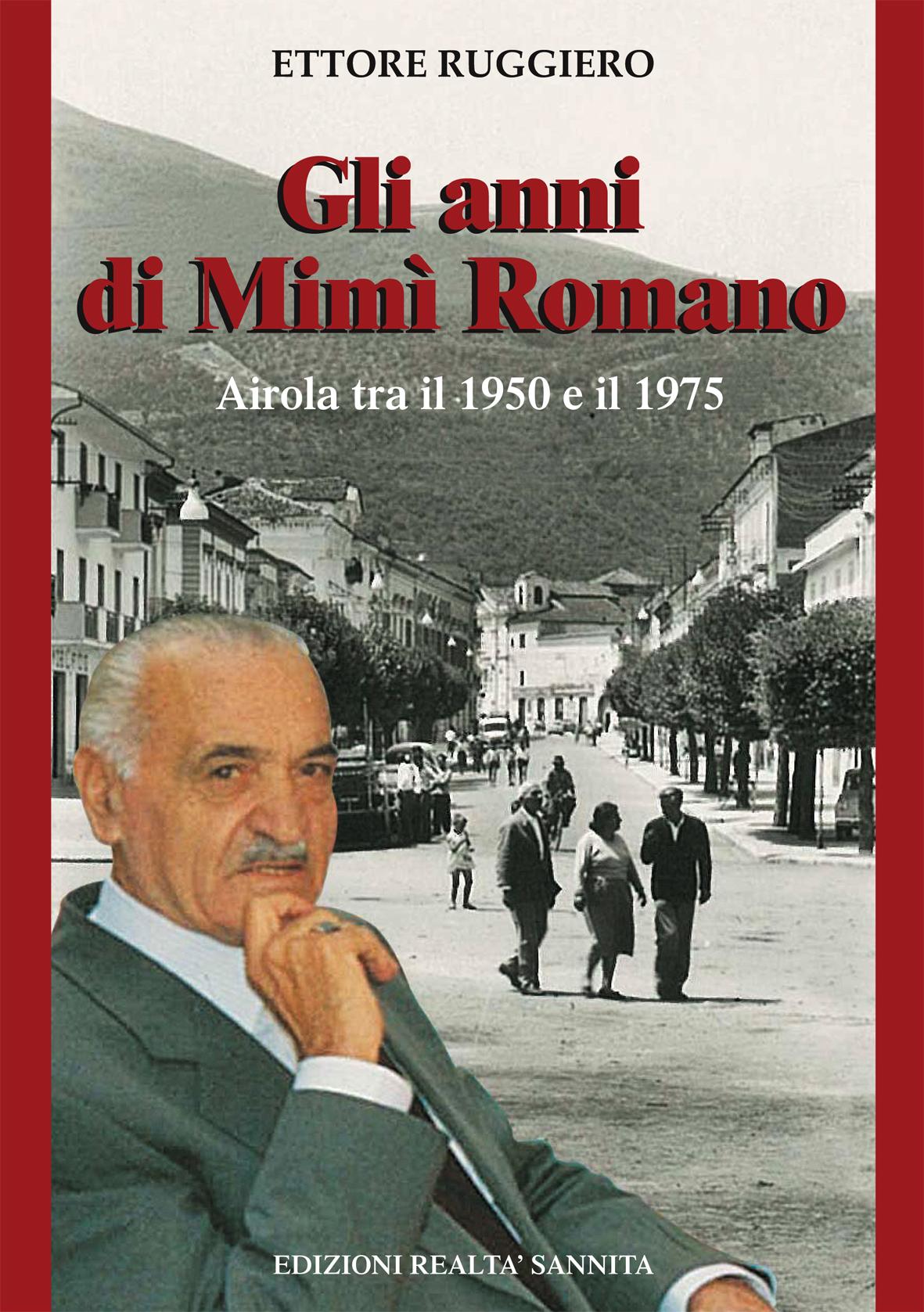 Le Edizioni Realtà Sannita presentano il libro 'Gli anni di Mimì Romano. Airola tra il 1950 e il 1975' di Ettore Ruggiero