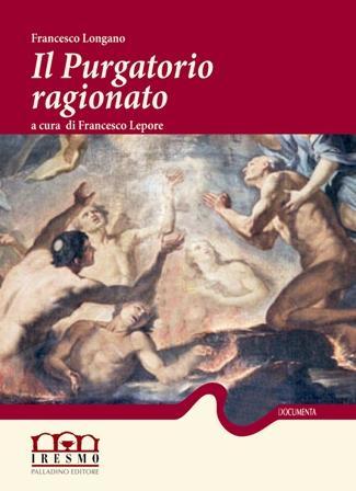 Domani la presentazione del saggio 'Il Purgatorio Ragionato' a cura di Francesco Lepore