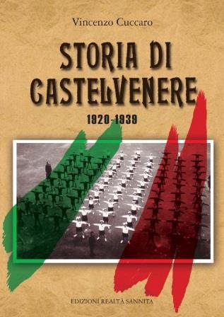 Le Edizioni Realtà Sannita presentano il libro 'Storia di Castelvenere 1920-1939' di Vincenzo Cuccaro