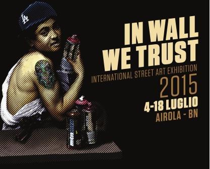 Colla, bombolette e street art, al via la quinta edizione di 'In Wall We Trust' ad Airola