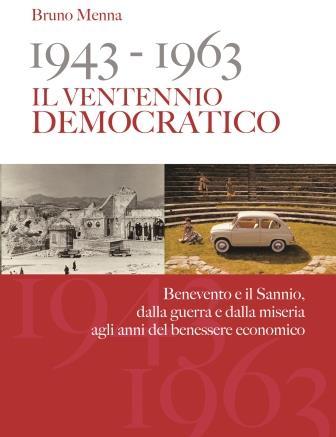 '1943-1963 il Ventennio Democratico', il nuovo libro di Bruno Menna