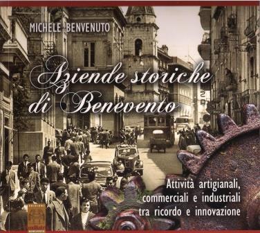 Presentazione libro 'Aziende storiche di Benevento' di Michele Benvenuto