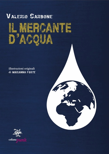 'Degustazione letteraria', protagonista il romanzo 'Il mercante d'acqua' di Valerio Carbone