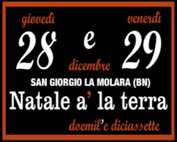 San Giorgio La Molara, dal 28 dicembre 'Natale a La Terra': uno degli eventi più autentici del Sannio