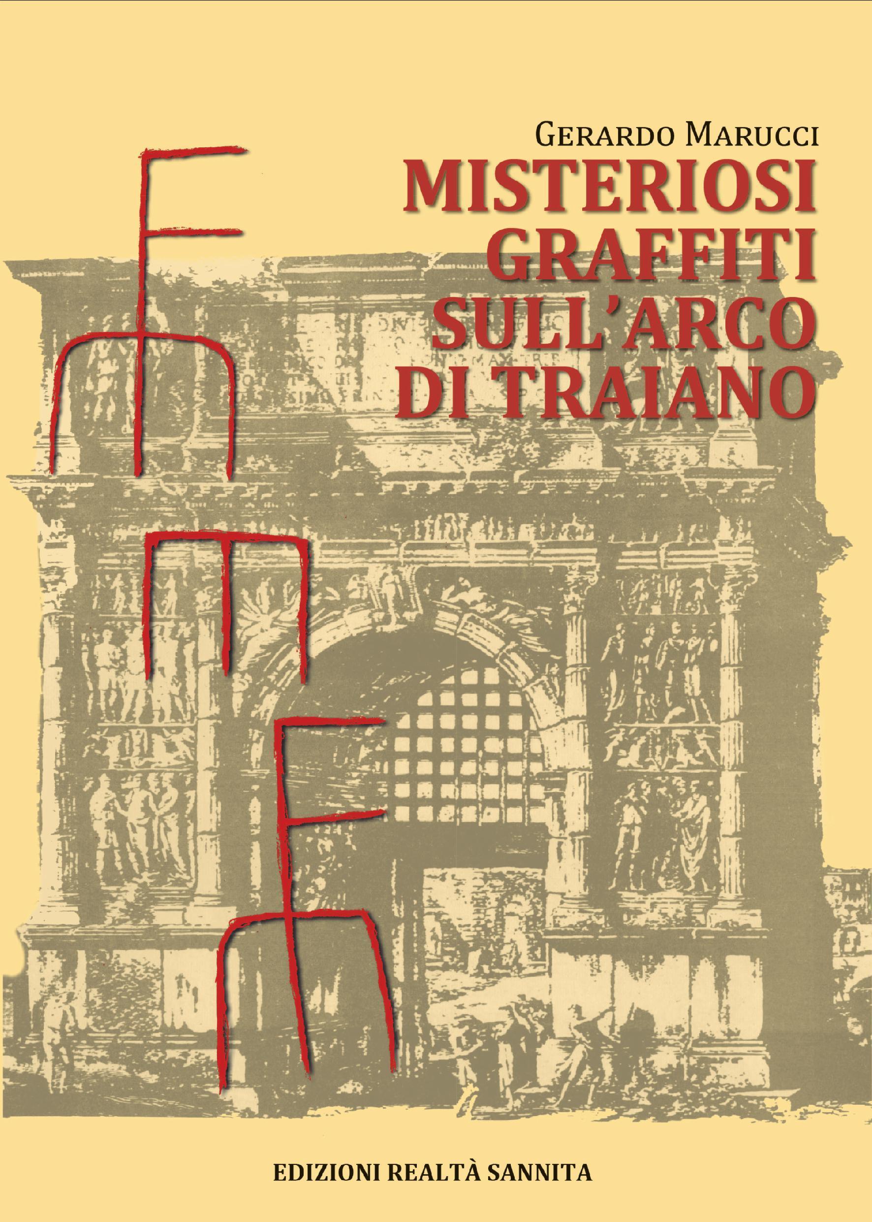 """Le Edizioni Realtà Sannita presentano il libro """"Misteriosi Graffiti sull'Arco di Traiano"""""""