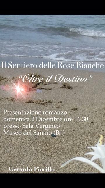 Domenica, al Museo del Sannio, Gerardo Fiorillo presenta il suo ultimo libro'Oltre il Destino'