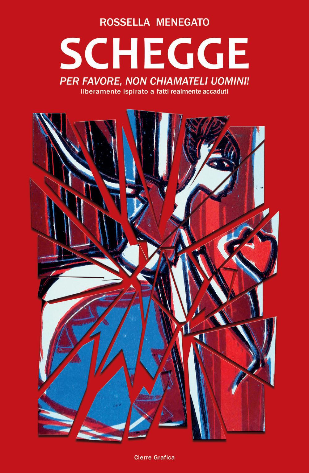 Domani, a Benevento, presentazione del libro 'Schegge, per favore non chiamateli uomini' di Rossella Menegato