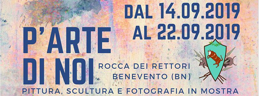 Alla Rocca di Benevento 'P'Arte di Noi', mostra collettiva fruibile sino al 22 settembre