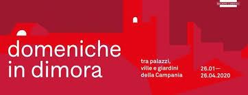 Domeniche in dimora, sino al 26 aprile, aperture straordinarie  e visite guidate in 30 siti della Campania