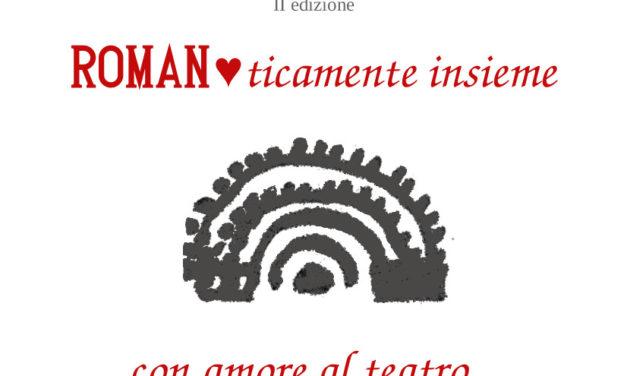 Al Teatro Romano di Benevento si celebra San Valentino con l'evento 'Romanticamente Insieme'
