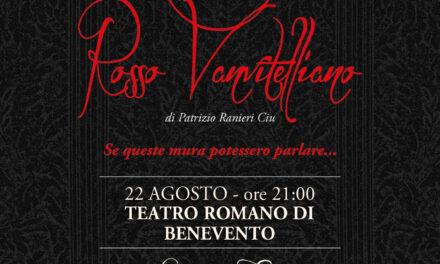 Sabato, al Teatro Romano di Benevento, Gran Tour di Rosso Vanvitelliano