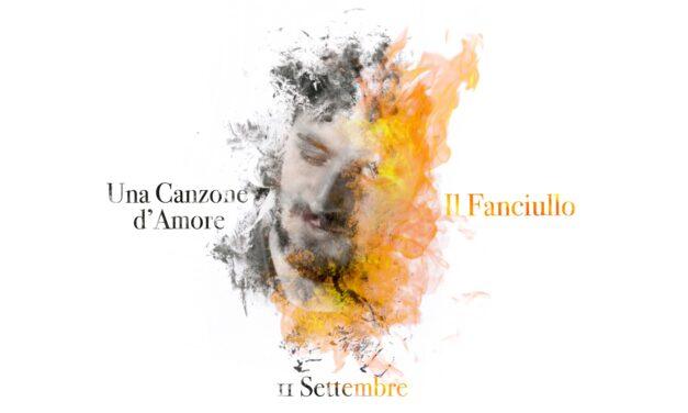 Fanciullo e Una Canzone d'Amore, su Youtube e Spotify i due nuovi inediti di Eugenio Delli Veneri
